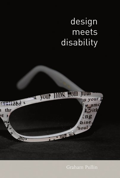 "Graham Pullin's ""Design Meets Disability"" comes out in April from MIT Press."