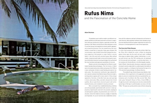Rufus Nims was a residential architect in Miami who experimented with concrete forms.