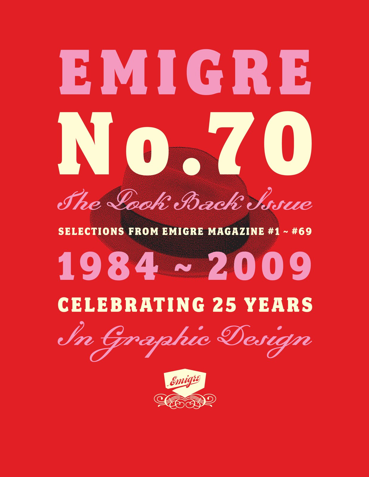 The cover of Emigre No. 70: The Look Back Issue, 25 Years Years in Graphic Design. San Francisco's Gallery 16 celebrates the publication and foundry in its exhibit Emigre at Gallery 16, on display through January 29, 2010. Image courtesy of Gingko Press.  Photo 1 of 15 in Events this Weekend: 1.28-1.31