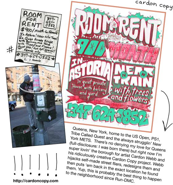 New York city-based graphic artist Cardon Webb takes handwritten fliers posted in the street (most often by owners looking for lost pets) and turns them into illustrated posters (then reposts them where he found the originals). View more of his work at cardoncopy.com.