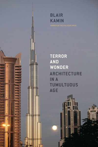 Kamin's latest book, Terror and Wonder: Architecture in a Tumultuous Age, published in 2010, is available from The University of Chicago Press.