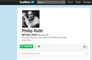 "According to Philip Roth's twitter, he's a ""Novelist, Newark Native, HUUUUUUUUUGE fan of The Apprentice."""