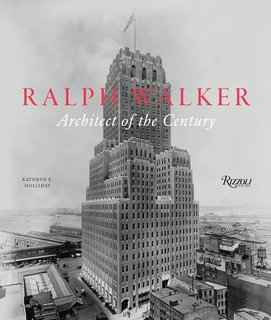 Ralph Walker Renaissance - Photo 2 of 3 - Ralph Walker: Architect of the Century will be available September 2012.<br><br>Pre-order it at Rizzoli.