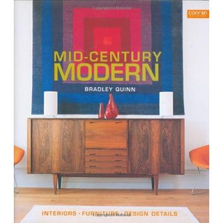 Mid-Century Modern: Interiors, Furniture, Design Details.