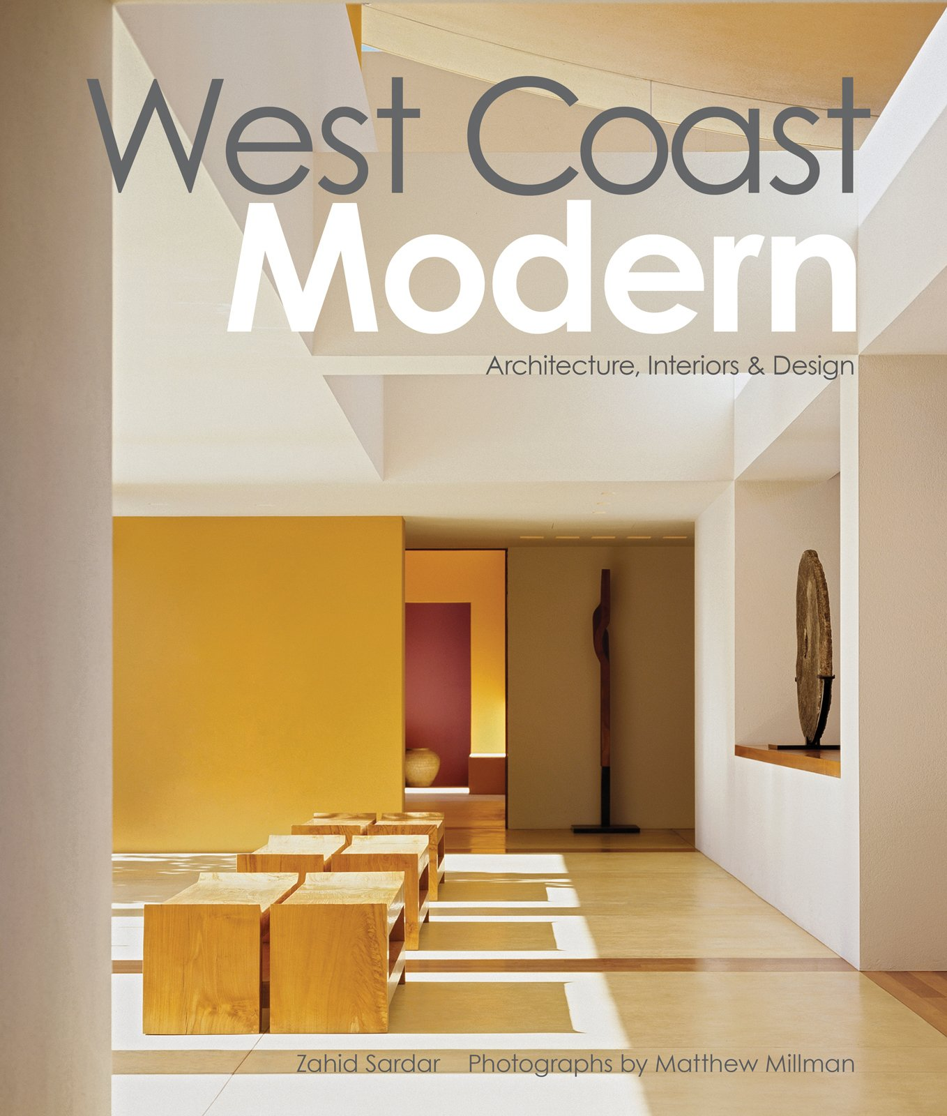 Photograph by Matthew Millman from West Coast Modern by Zahid Sardar, reprint permission by Gibbs Smith Publisher.  Photo 1 of 5 in 'West Coast Modern' by Zahid Sardar