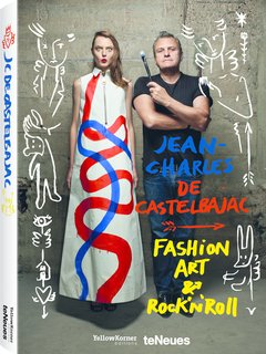 Jean-Charles de Castelbajac: Fashion, Art & Rock 'n' Roll comes out next month, published by teNeues and YellowKorner.
