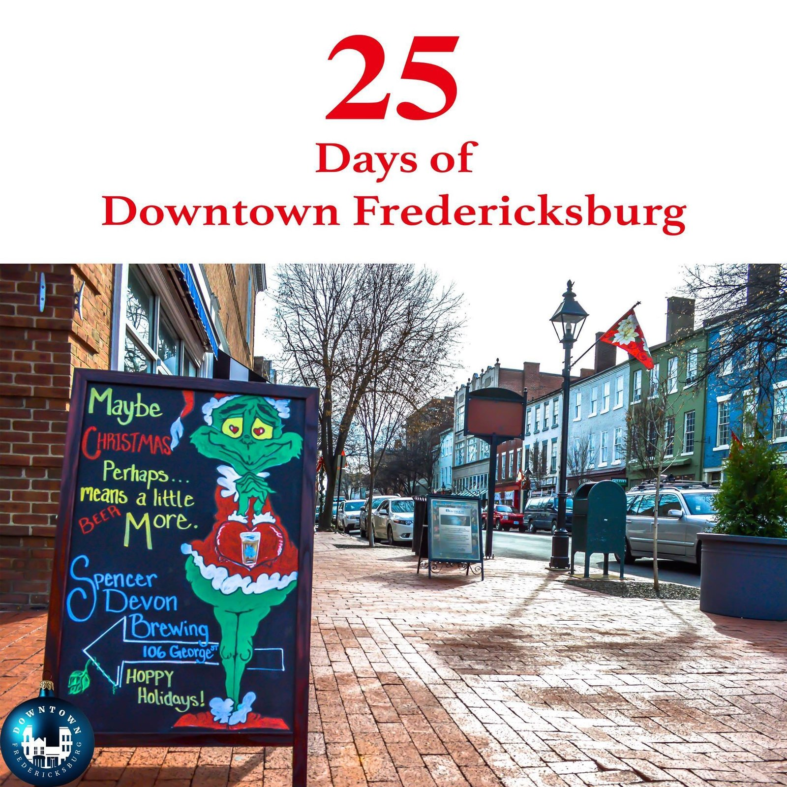 Gift Twenty-three And what happened then? Well, in Downtown Fredericksburg they say, that the Grinch's heart grew with a family trip to Spencer Devon Brewing that day! https://www.facebook.com/DowntownFredericksburg/  25 Days of Downtown Fredericksburg by Downtown Fredericksburg