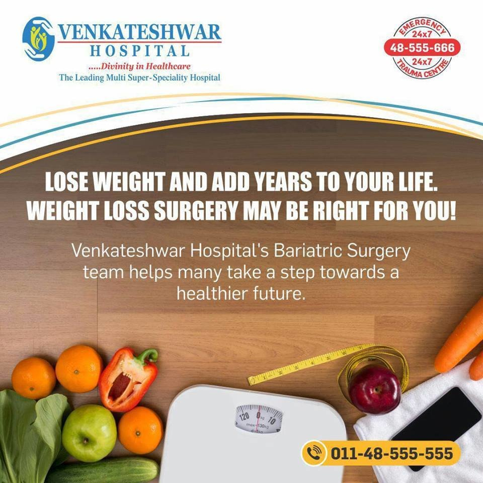 Loose weight and add years to your life. Weight loss surgery may be right for you.   Health Services by Venkateshwar Hospital