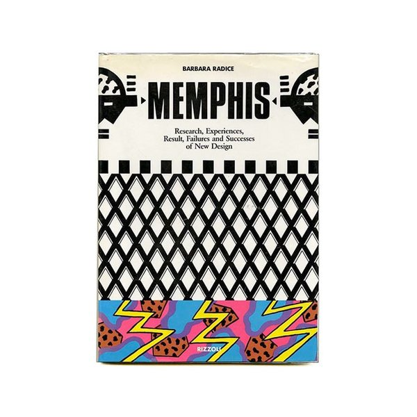 Memphis: Research, Experiences, Failures and Successes of New Design